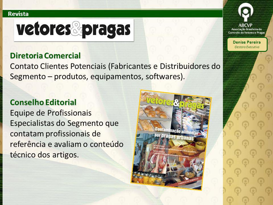 Associação Brasileira de Controle de Vetores e Pragas Denise Pereira Gestora Executiva Diretoria Comercial Contato Clientes Potenciais (Fabricantes e