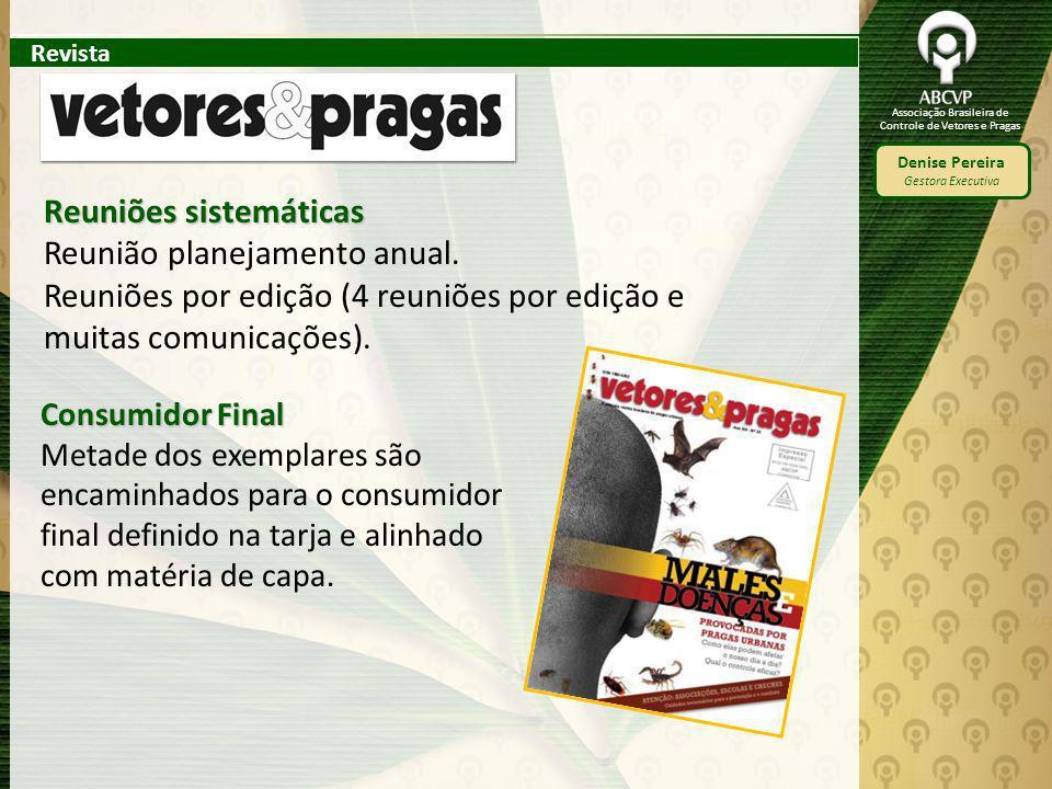 Associação Brasileira de Controle de Vetores e Pragas Denise Pereira Gestora Executiva Reuniões sistemáticas Reunião planejamento anual. Reuniões por