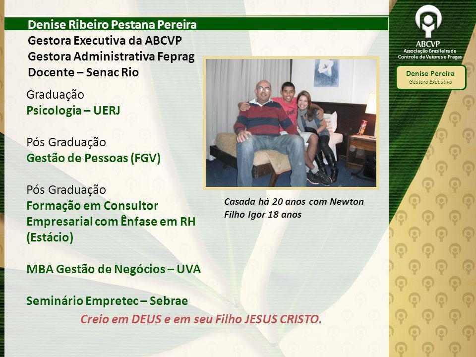 Associação Brasileira de Controle de Vetores e Pragas Denise Pereira Gestora Executiva Denise Ribeiro Pestana Pereira Gestora Executiva da ABCVP Gesto