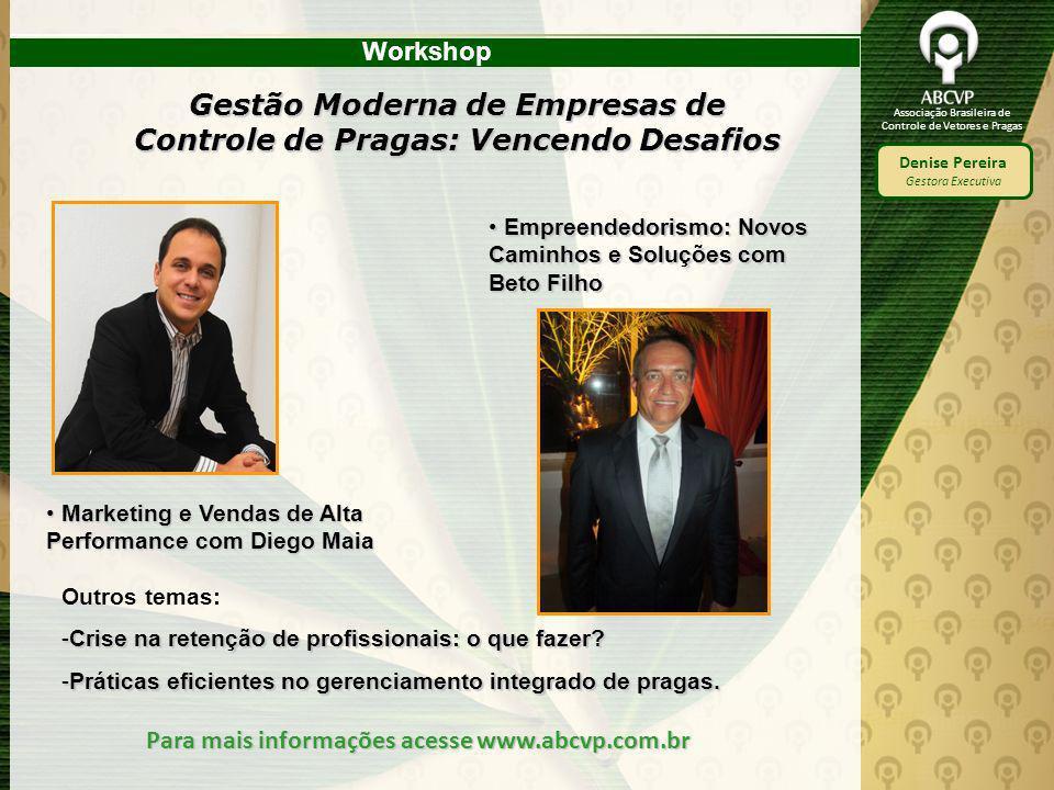 Associação Brasileira de Controle de Vetores e Pragas Denise Pereira Gestora Executiva Gestão Moderna de Empresas de Controle de Pragas: Vencendo Desa