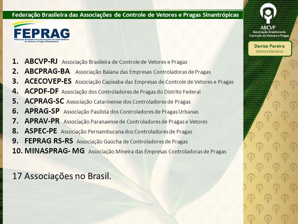 Associação Brasileira de Controle de Vetores e Pragas Denise Pereira Gestora Executiva Federação Brasileira das Associações de Controle de Vetores e P