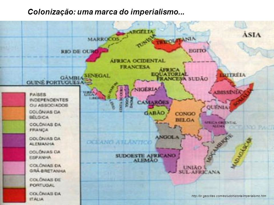 Colonização: uma marca do imperialismo... http://br.geocities.com/estudohistoria/imperialismo.htm