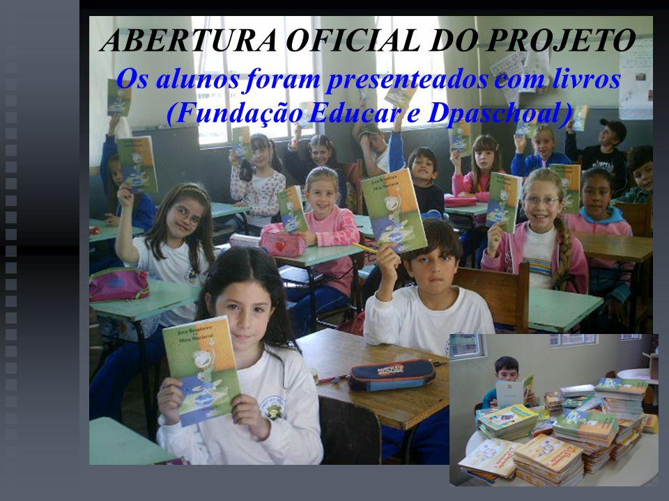 ABERTURA OFICIAL DO PROJETO Os alunos foram presenteados com livros (Fundação Educar e Dpaschoal )