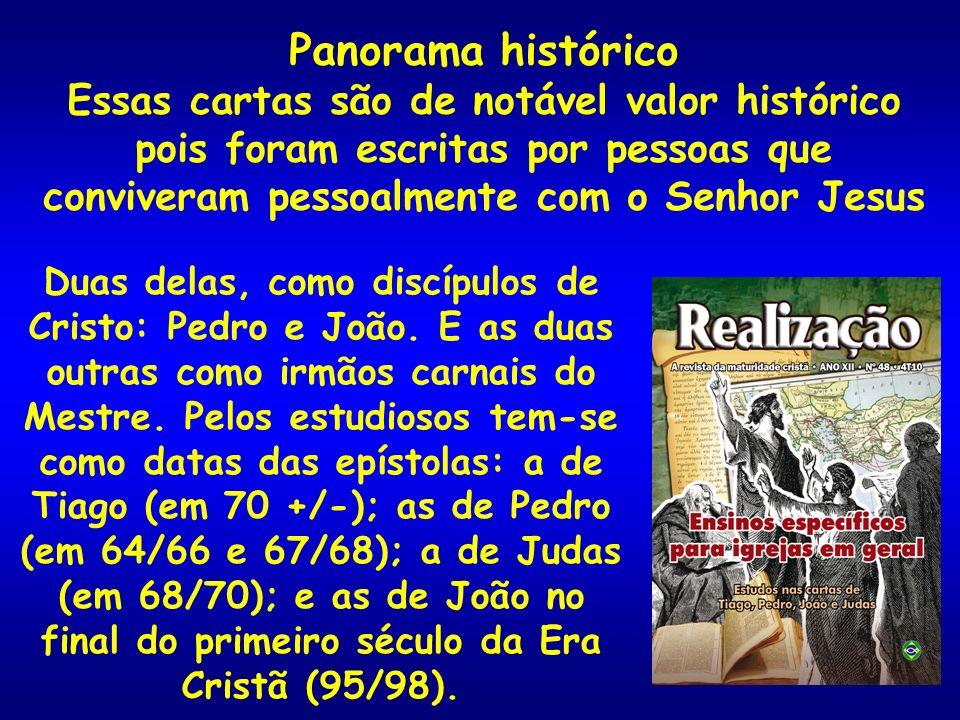 Panorama histórico Essas cartas são de notável valor histórico pois foram escritas por pessoas que conviveram pessoalmente com o Senhor Jesus Duas del