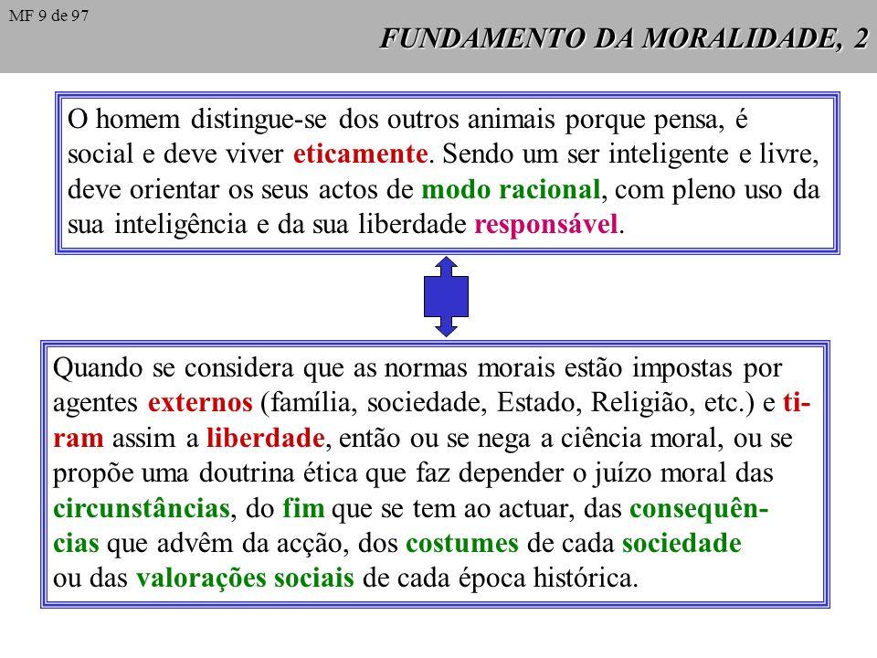 FUNDAMENTO DA MORALIDADE, 1 Poderia haver uma ética não religiosa baseada numa concepção racional da dignidade da pessoa humana. Mas é difícil fundame