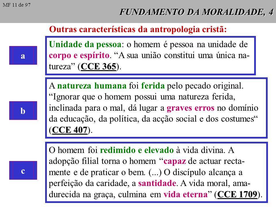 FUNDAMENTO DA MORALIDADE, 3 Existe uma íntima relação entre Ética e Antropologia: a conduta que se proponha e exija ao homem depende do conceito que s
