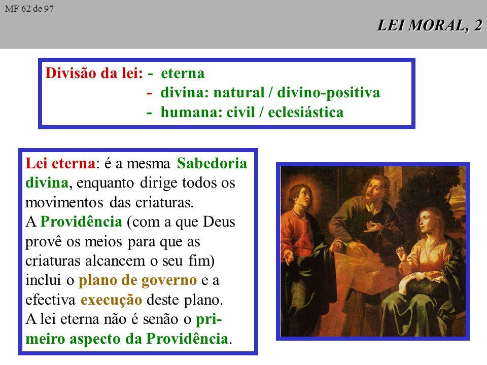 LEI MORAL, 1 Definição Definição clássica: Lei é a ordenação da razão ao bem comum, promulgada por quem tem de cuidar da comunidade. Desta definição d