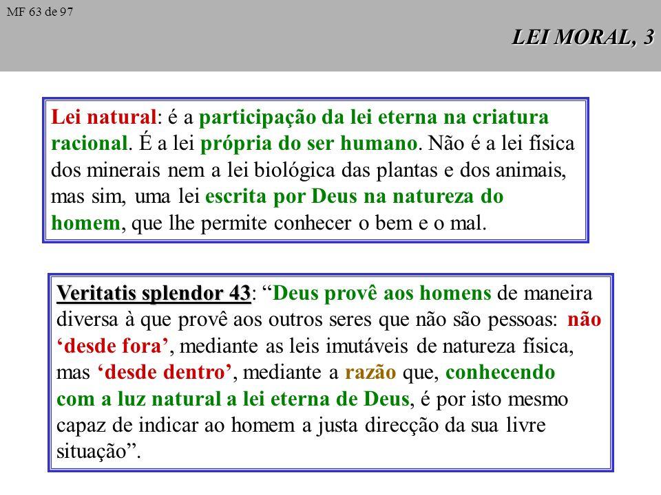 LEI MORAL, 2 Divisão da lei: - eterna - divina: natural / divino-positiva - humana: civil / eclesiástica Lei eterna: é a mesma Sabedoria divina, enqua