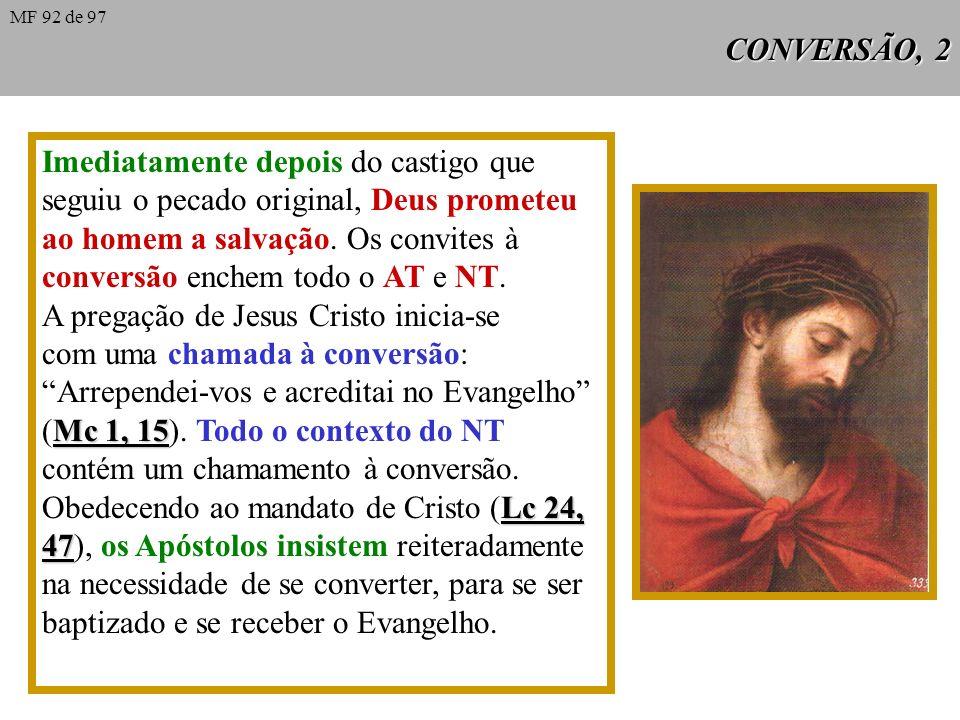 CONVERSÃO, 2 Imediatamente depois do castigo que seguiu o pecado original, Deus prometeu ao homem a salvação.