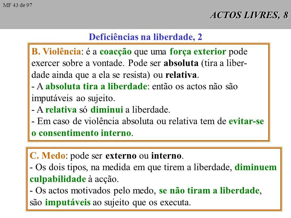 ACTOS LIVRES, 8 Deficiências na liberdade, 2 B.