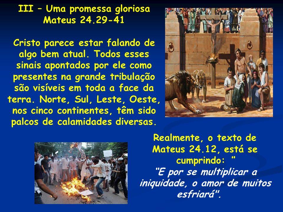 Realmente, o texto de Mateus 24.12, está se cumprindo: E por se multiplicar a iniquidade, o amor de muitos esfriará