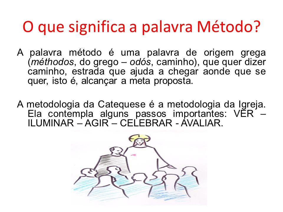 O que significa a palavra Método? A palavra método é uma palavra de origem grega (méthodos, do grego – odós, caminho), que quer dizer caminho, estrada