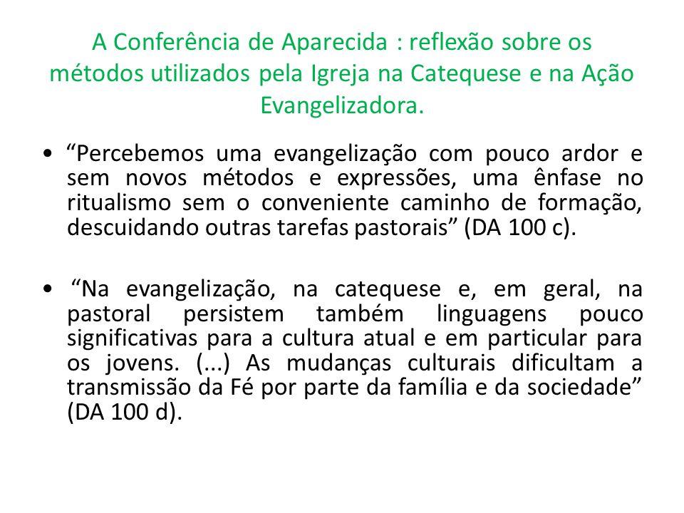 A Conferência de Aparecida : reflexão sobre os métodos utilizados pela Igreja na Catequese e na Ação Evangelizadora. Percebemos uma evangelização com