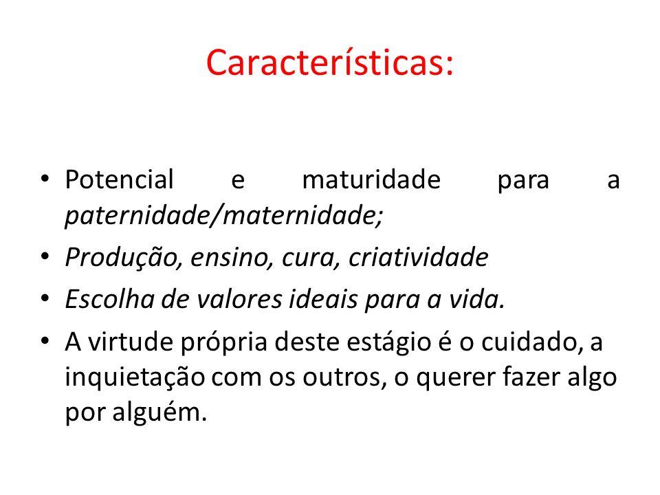 Características: Potencial e maturidade para a paternidade/maternidade; Produção, ensino, cura, criatividade Escolha de valores ideais para a vida. A