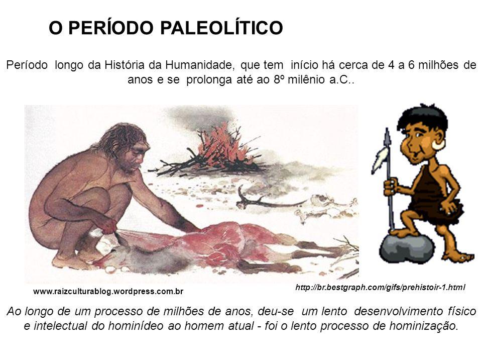Período longo da História da Humanidade, que tem início há cerca de 4 a 6 milhões de anos e se prolonga até ao 8º milênio a.C..