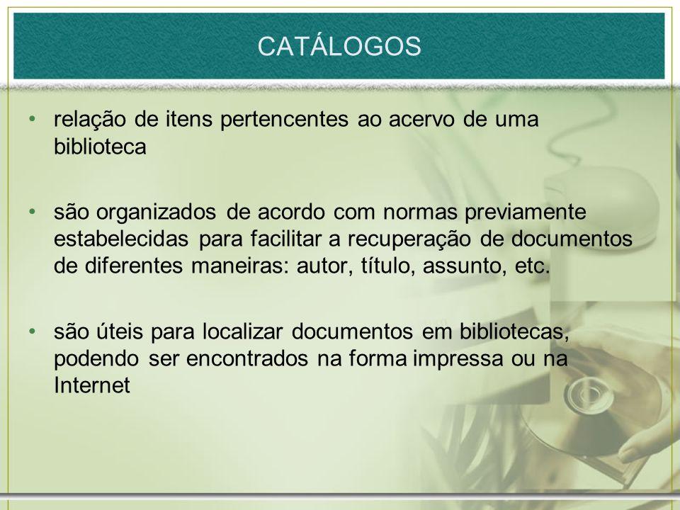 CATÁLOGOS relação de itens pertencentes ao acervo de uma biblioteca são organizados de acordo com normas previamente estabelecidas para facilitar a re