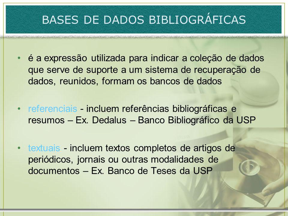 BASES DE DADOS BIBLIOGRÁFICAS é a expressão utilizada para indicar a coleção de dados que serve de suporte a um sistema de recuperação de dados, reuni