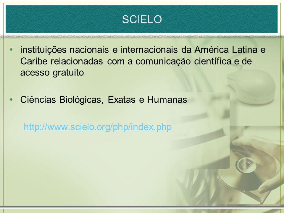 SCIELO instituições nacionais e internacionais da América Latina e Caribe relacionadas com a comunicação científica e de acesso gratuito Ciências Biol