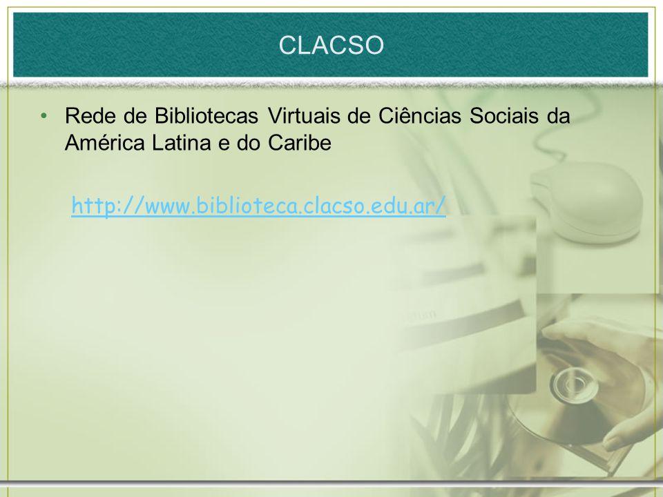 CLACSO Rede de Bibliotecas Virtuais de Ciências Sociais da América Latina e do Caribe http://www.biblioteca.clacso.edu.ar/