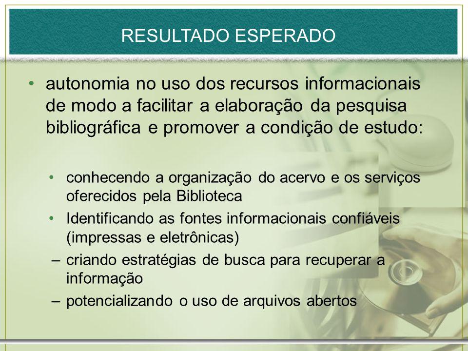 autonomia no uso dos recursos informacionais de modo a facilitar a elaboração da pesquisa bibliográfica e promover a condição de estudo: conhecendo a