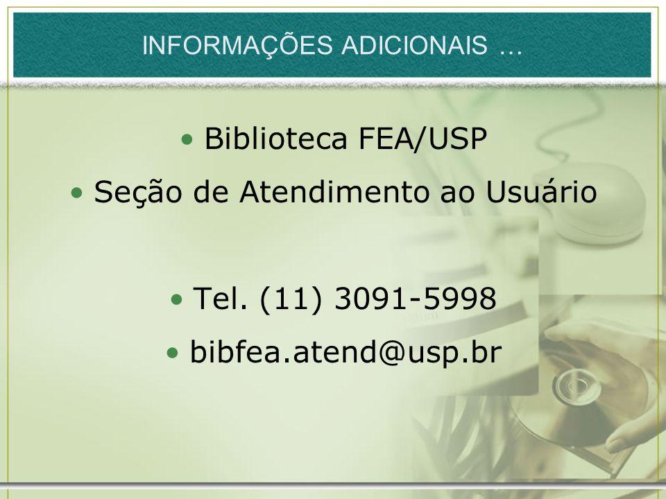 INFORMAÇÕES ADICIONAIS … Biblioteca FEA/USP Seção de Atendimento ao Usuário Tel. (11) 3091-5998 bibfea.atend@usp.br