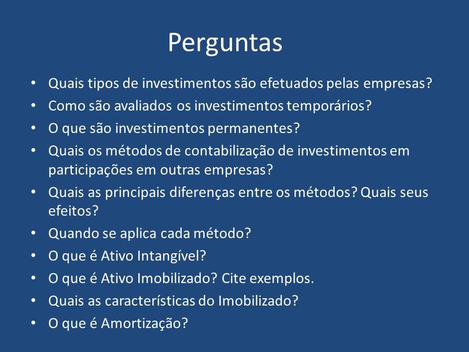 Perguntas Quais tipos de investimentos são efetuados pelas empresas.