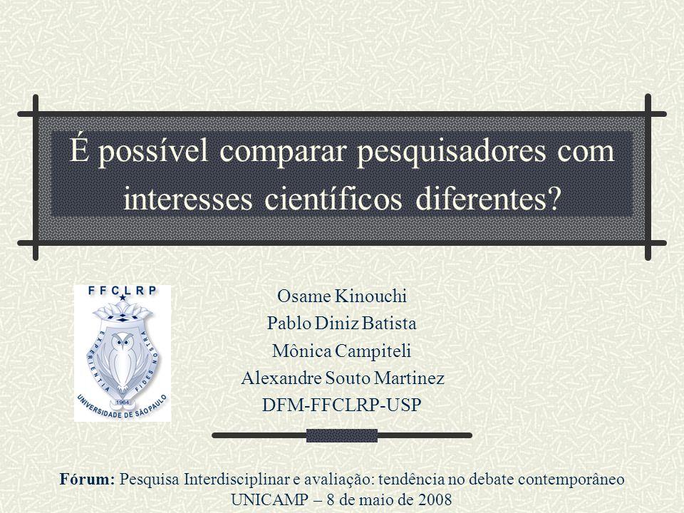 Conclusão A avaliação de áreas de pesquisa interdisciplinares constitui um problema difícil e desafiante.
