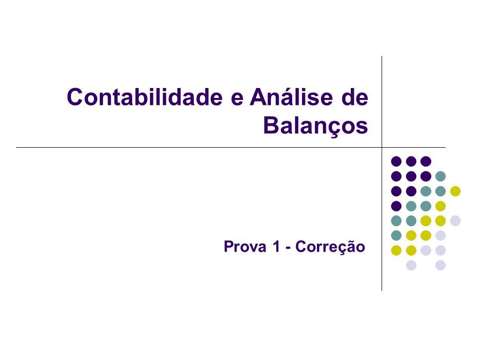 Contabilidade e Análise de Balanços Prova 1 - Correção