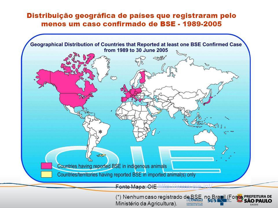 Distribuição geográfica de países que registraram pelo menos um caso confirmado de BSE - 1989-2005 Fonte Mapa: OIE http://www.oie.int/ http://www.oie.
