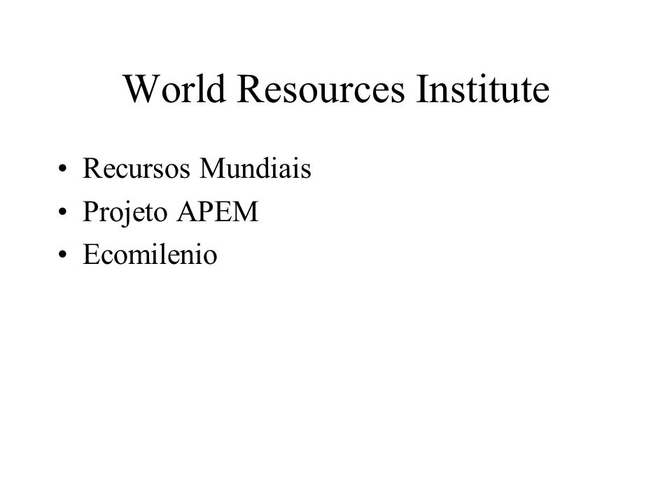 World Resources Institute Recursos Mundiais Projeto APEM Ecomilenio