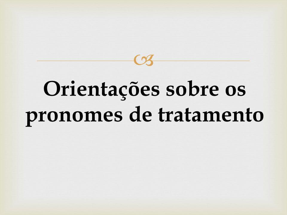 Orientações sobre os pronomes de tratamento