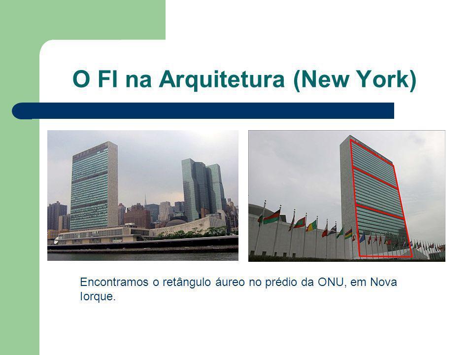 O FI na Arquitetura (New York) Encontramos o retângulo áureo no prédio da ONU, em Nova Iorque.