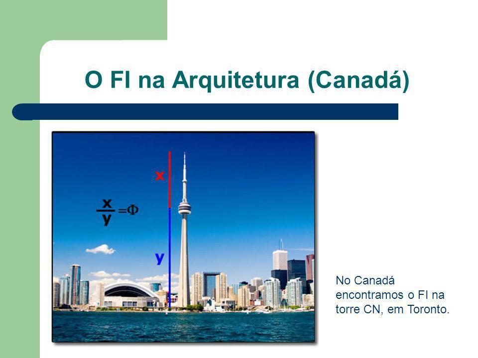 O FI na Arquitetura (Canadá) No Canadá encontramos o FI na torre CN, em Toronto.