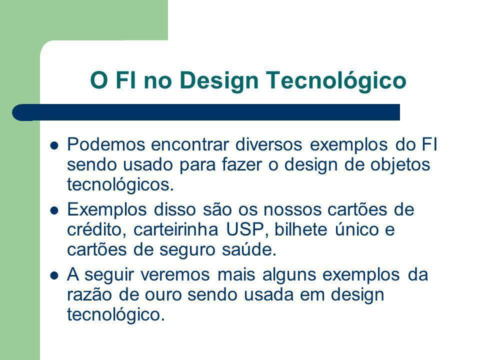 O FI no Design Tecnológico Podemos encontrar diversos exemplos do FI sendo usado para fazer o design de objetos tecnológicos. Exemplos disso são os no
