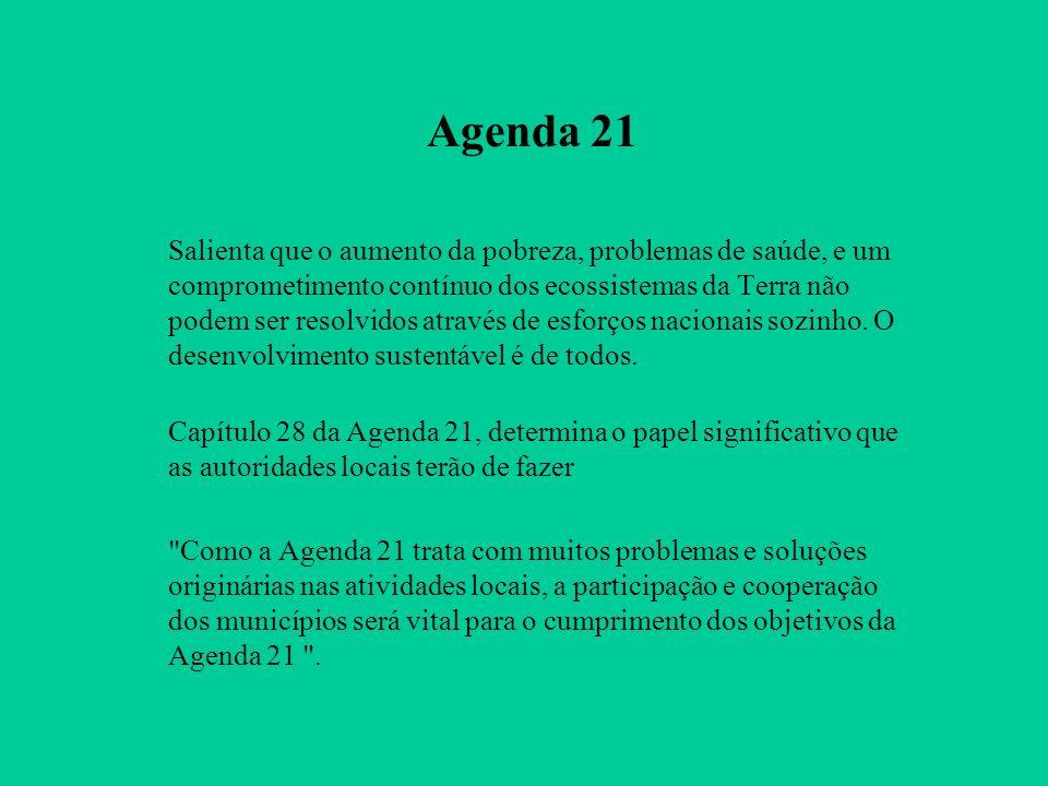 Agenda 21 Salienta que o aumento da pobreza, problemas de saúde, e um comprometimento contínuo dos ecossistemas da Terra não podem ser resolvidos através de esforços nacionais sozinho.