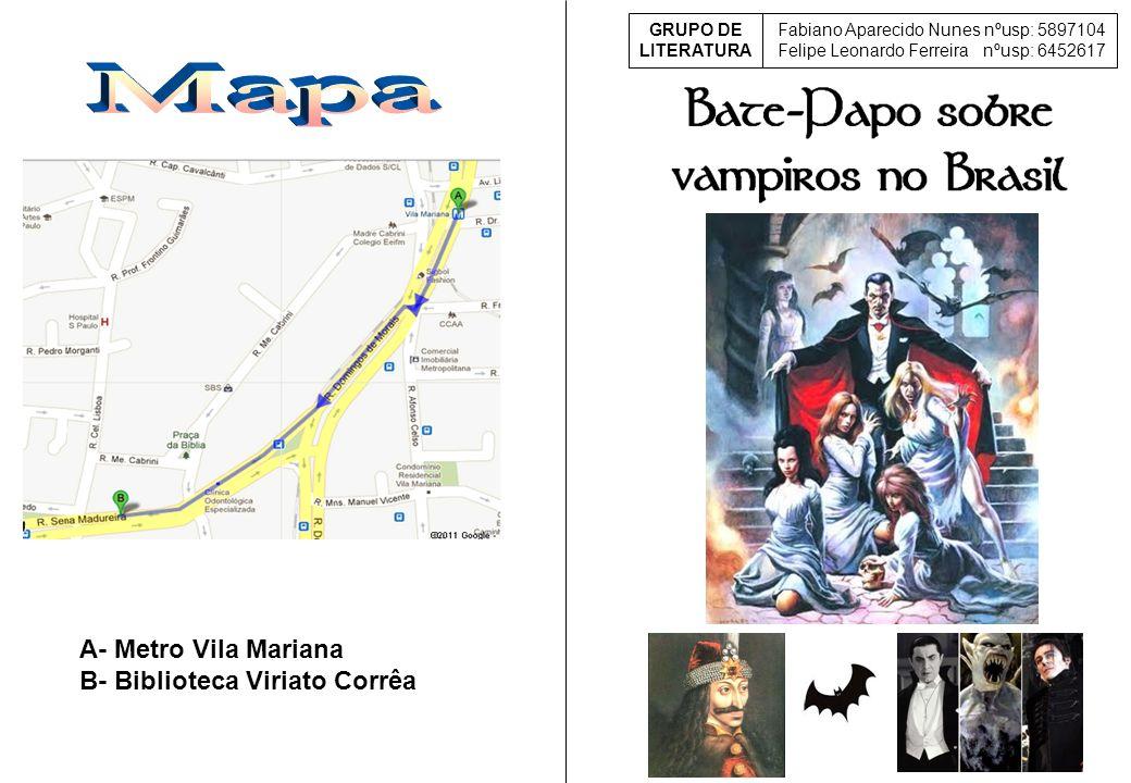 A- Metro Vila Mariana B- Biblioteca Viriato Corrêa Fabiano Aparecido Nunes nºusp: 5897104 Felipe Leonardo Ferreira nºusp: 6452617 GRUPO DE LITERATURA