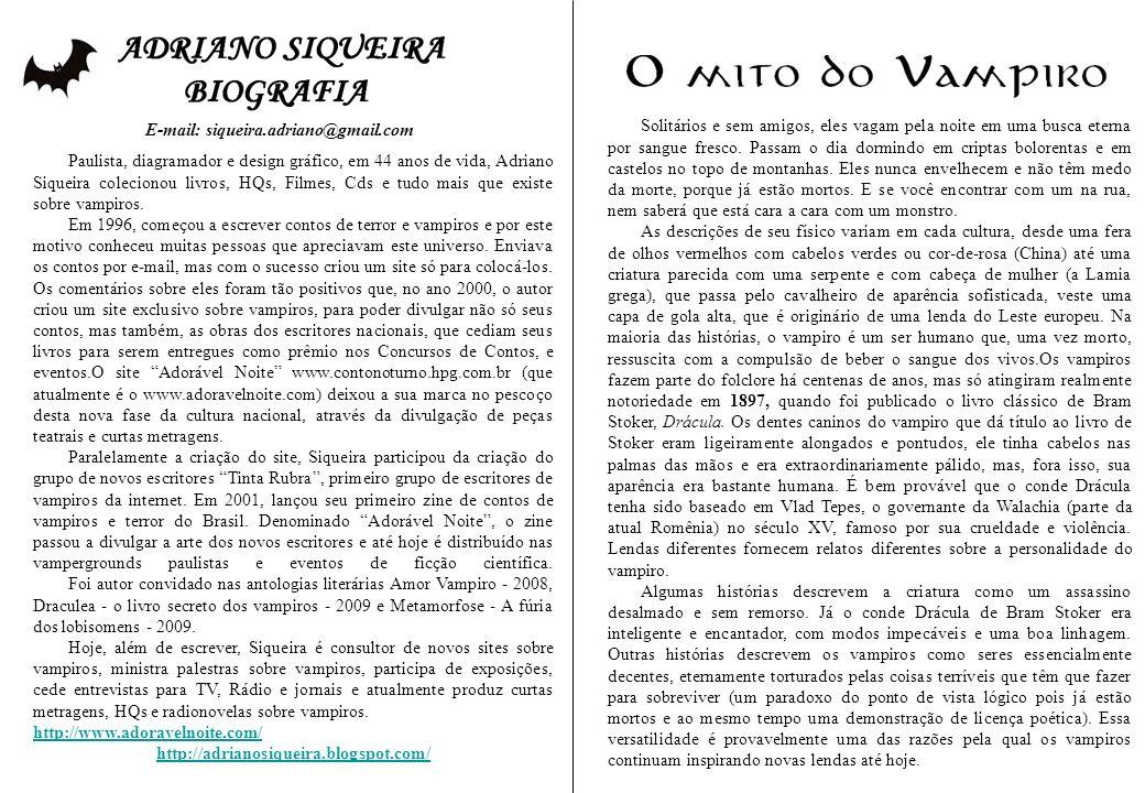 E-mail: siqueira.adriano@gmail.com Paulista, diagramador e design gráfico, em 44 anos de vida, Adriano Siqueira colecionou livros, HQs, Filmes, Cds e