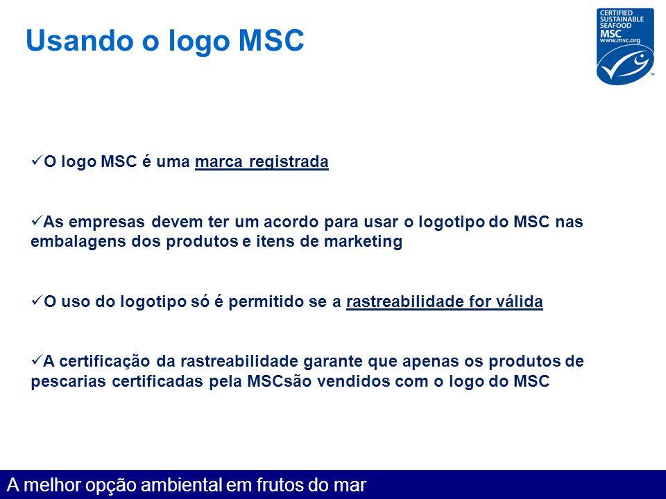 Usando o logo MSC A melhor opção ambiental em frutos do mar O logo MSC é uma marca registrada As empresas devem ter um acordo para usar o logotipo do