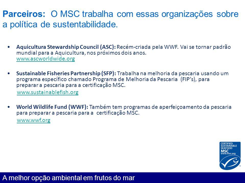 Parceiros: O MSC trabalha com essas organizações sobre a política de sustentabilidade. A melhor opção ambiental em frutos do mar Aquicultura Stewardsh