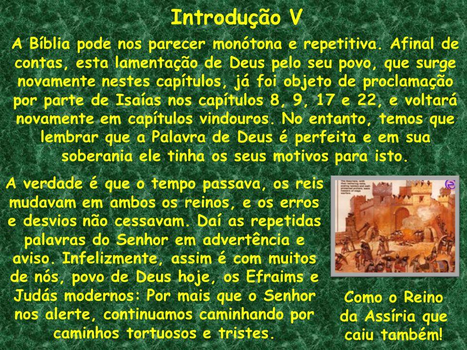 Introdução VI Triste mensagem para o povo de Deus naquela época.