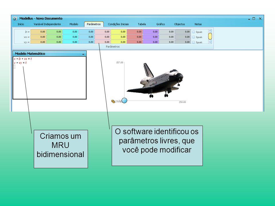 Criamos um MRU bidimensional O software identificou os parâmetros livres, que você pode modificar