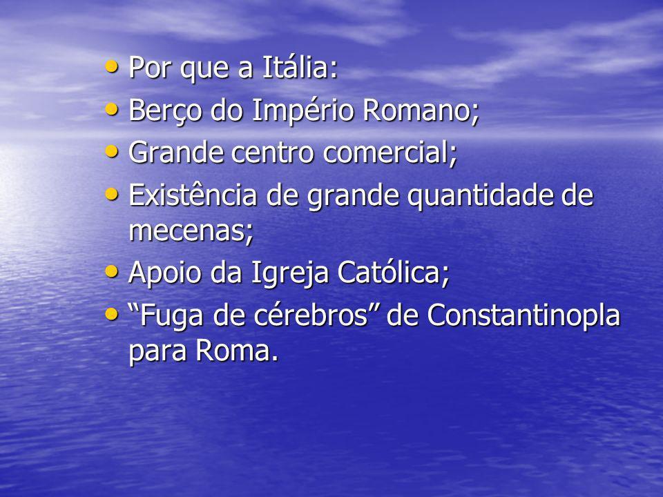 Por que a Itália: Por que a Itália: Berço do Império Romano; Berço do Império Romano; Grande centro comercial; Grande centro comercial; Existência de