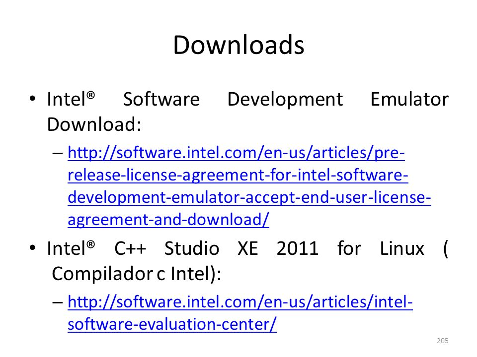 Downloads Intel® Software Development Emulator Download: – http://software.intel.com/en-us/articles/pre- release-license-agreement-for-intel-software-