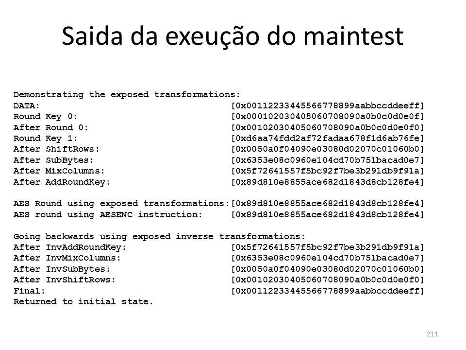 Saida da exeução do maintest Demonstrating the exposed transformations: DATA: [0x00112233445566778899aabbccddeeff] Round Key 0: [0x0001020304050607080