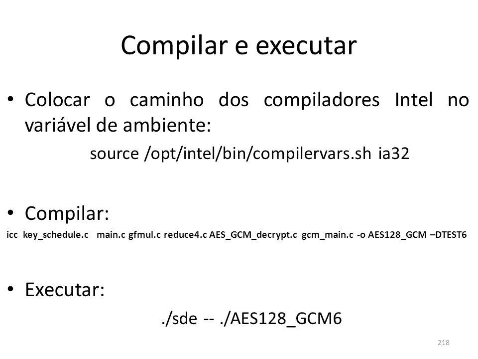 Compilar e executar Colocar o caminho dos compiladores Intel no variável de ambiente: source /opt/intel/bin/compilervars.sh ia32 Compilar: icc key_sch