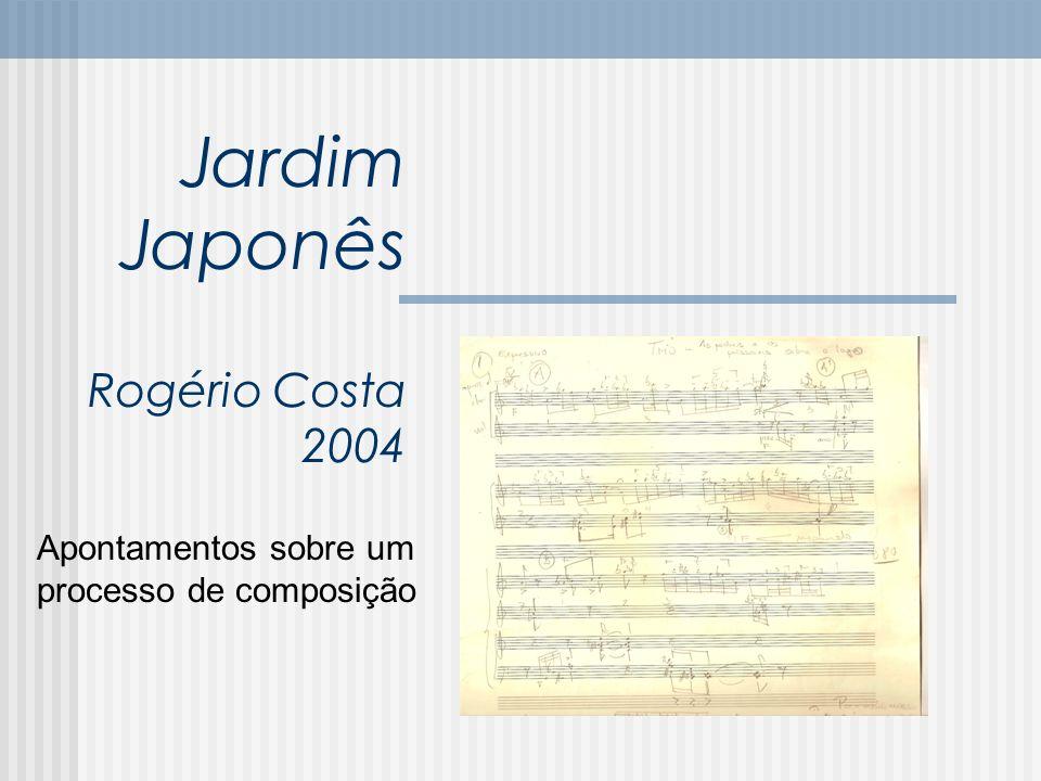 Jardim Japonês Rogério Costa 2004 Apontamentos sobre um processo de composição