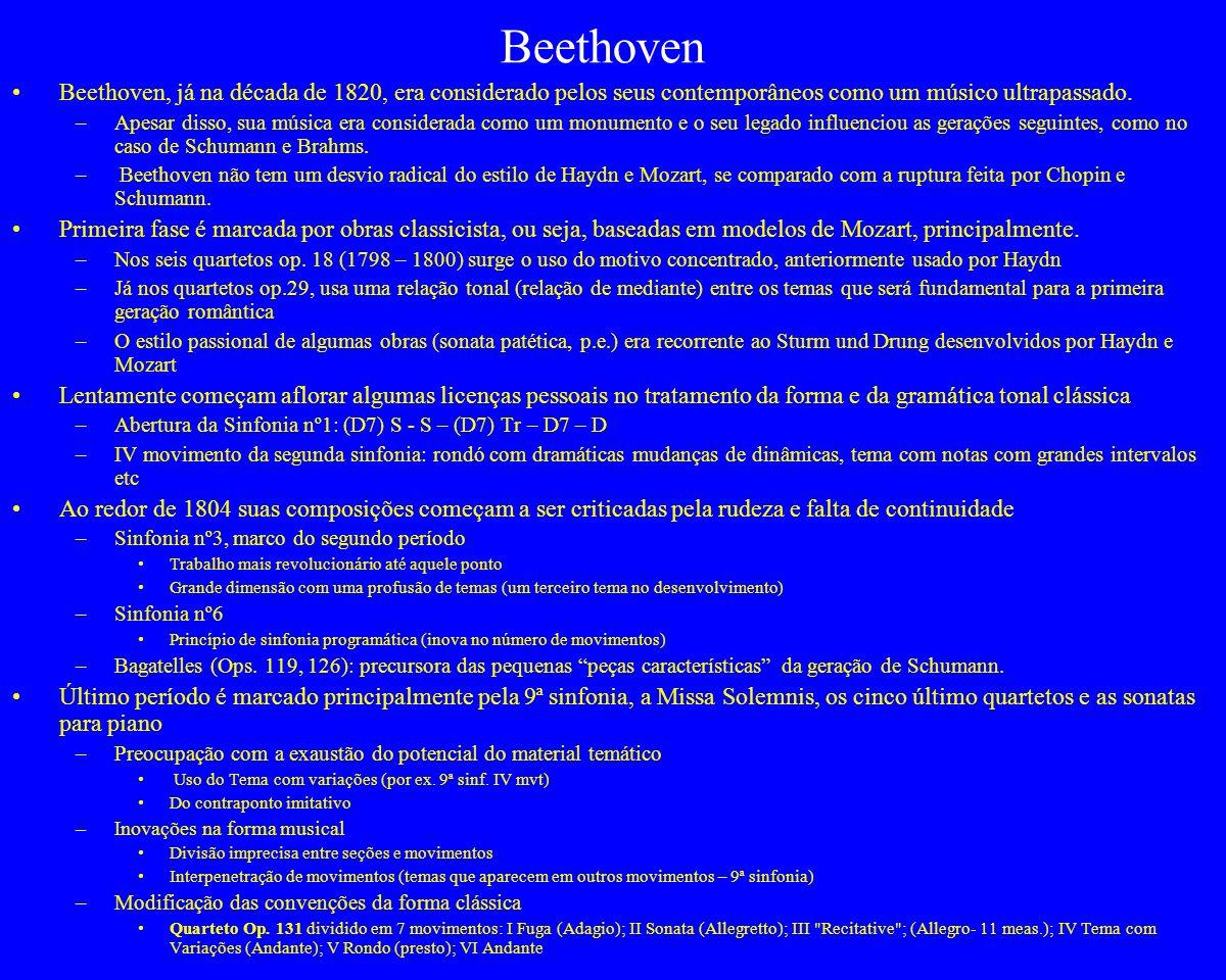 Beethoven Beethoven, já na década de 1820, era considerado pelos seus contemporâneos como um músico ultrapassado. –Apesar disso, sua música era consid