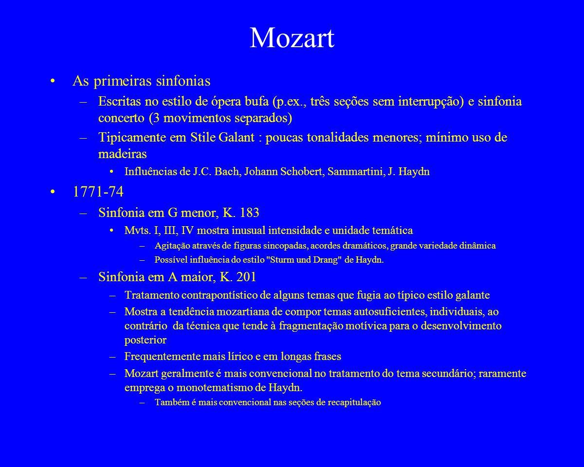 Mozart As primeiras sinfonias –Escritas no estilo de ópera bufa (p.ex., três seções sem interrupção) e sinfonia concerto (3 movimentos separados) –Tip
