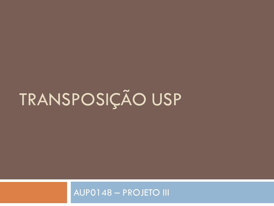 TRANSPOSIÇÃO USP AUP0148 – PROJETO III