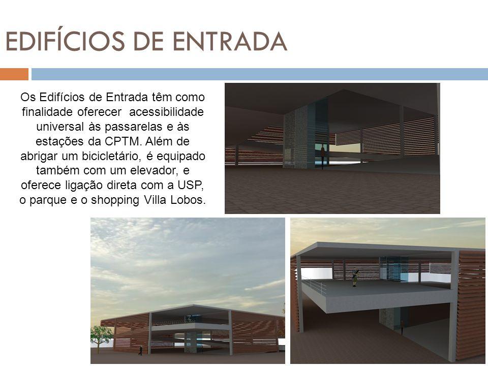 EDIFÍCIOS DE ENTRADA Os Edifícios de Entrada têm como finalidade oferecer acessibilidade universal às passarelas e às estações da CPTM. Além de abriga